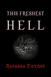 This Freshest Hell by Natasha Ewendt
